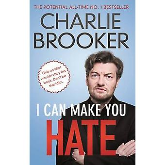 I Can Make You Hate (Main) by Charlie Brooker - 9780571297740 Book