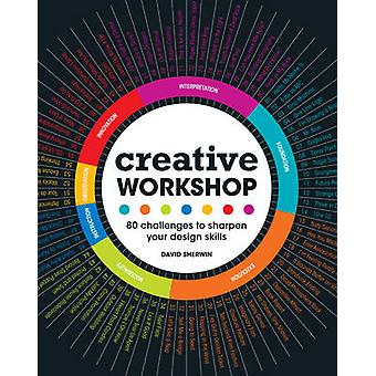 Atelier créatif - 80 défis pour affûter vos compétences en conception par Dav