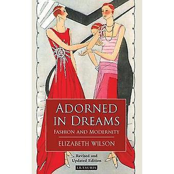 Adorned in Dreams - Fashion and Modernity by Elizabeth Wilson - 978186
