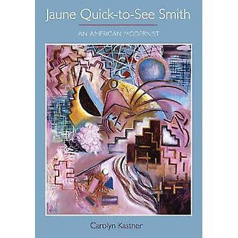 Jaune Quick-To-See-Smith - eine amerikanische modernistischen durch Carolyn Kastner-