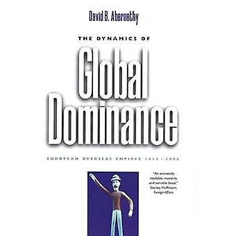 The Dynamics of Global Dominance - European Overseas Empires - 1415-19