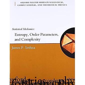 Mécanique statistique: Entropie, paramètres d'ordre et de la complexité (Oxford Master Series en physique)