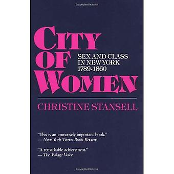 City of Women: Sex and Class in New York, 1789-1860