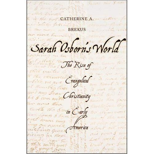 Sarah Osborn&s World  The Rise of Evangelical Christianity in Early America