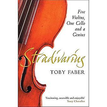 Stradivarius: Cinq violons, un violoncelle et un génie