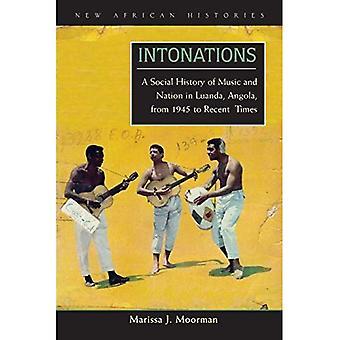 Entonações: Uma história Social da música e da nação em Luanda, Angola, de 1945 até tempos recentes (novas histórias africanas)