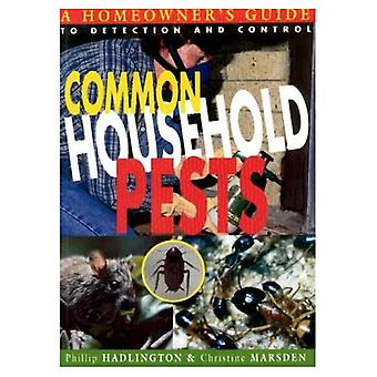 Common Household Pests : Homeowners Guide to Detection and Control
