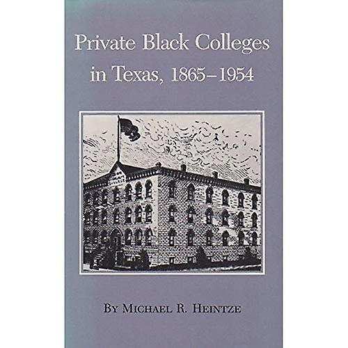 Private noir Colleges in Texas, 1865-1954