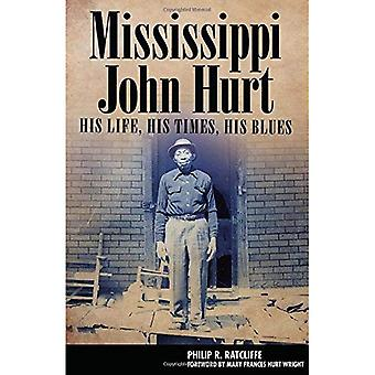 Mississippi John Hurt : Sa vie, son époque, son Blues