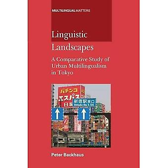 Linguistic Landscapes: A Comparative Study of Urban Multilingualism in Tokyo (Multilingual Matters)
