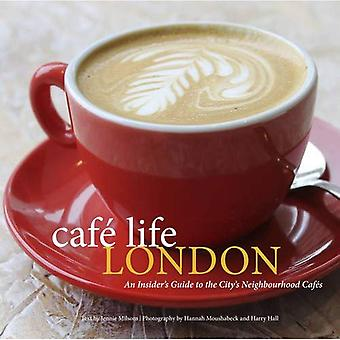 Cafe Life London: A Guide To The Neighbourhood Cafes