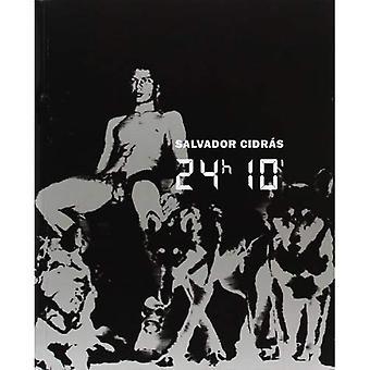 Salvador Cidras: 24 Hours, 10 Minutes