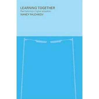Learning Together Peer Tutoring in Higher Education by Falchikov & Nancy