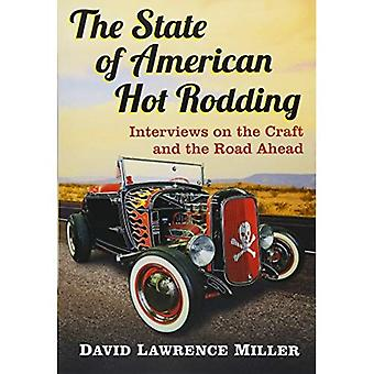 The State of American Hot Rodding: Interviews on the Craft and the Road Ahead