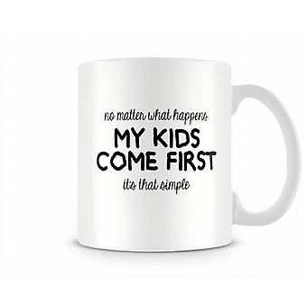No Matter What My Kids Come First Mug