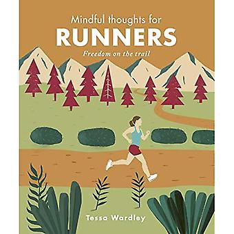 Mindful Thoughts for Runners: Freedom on the trail (Mindful Thoughts)