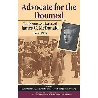 Advocate for the Doomed The Diaries and Papers of James G. McDonald 19321935 by McDonald & James G