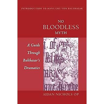 No Bloodless Myth by Nichols & Aidan