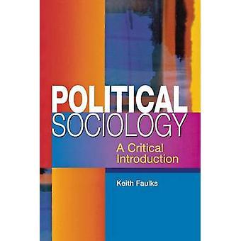 Political Sociology A Critical Introduction by Faulks & Keith
