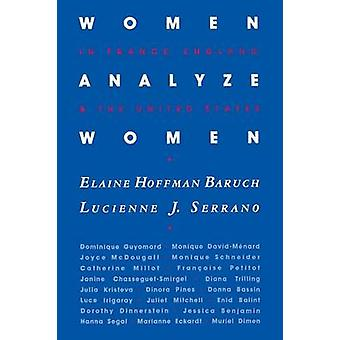Women Analyze Women In France England and the United States by Baruch & Elaine