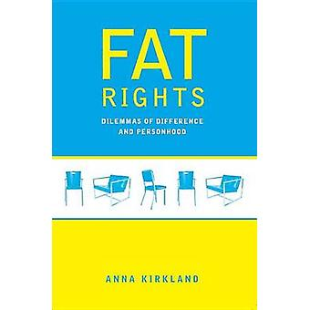 Fat Rights Dilemmas of Difference and Personhood by Kirkland & Anna Rutherford