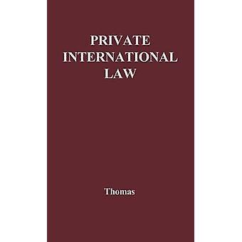 Private International Law. by Thomas & Joseph Anthony Charles