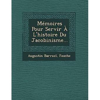 Mmoires Pour Servir  Lhistoire Du Jacobinisme... by Barruel & Augustin