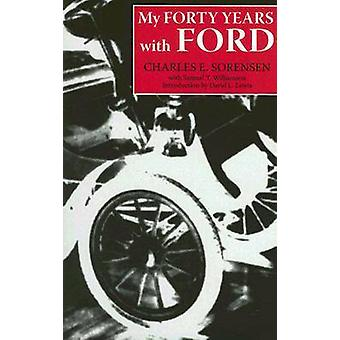 My Forty Years with Ford by SORENSEN & CHARLES E
