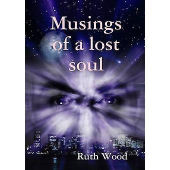 Funderingar av en förlorad själ av trä & Ruth