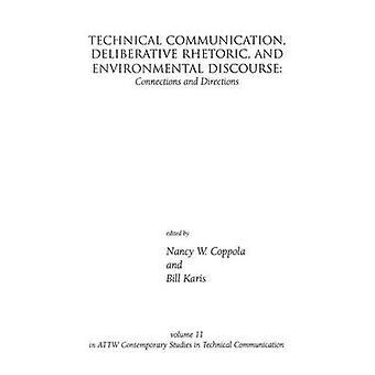 Technical Communication Deliberative retorik og miljømæssige diskurs forbindelser og retninger af Coppola & Nancy