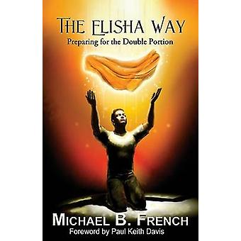 Il modo di Elisha preparando per la doppia porzione di francese & Michael B.