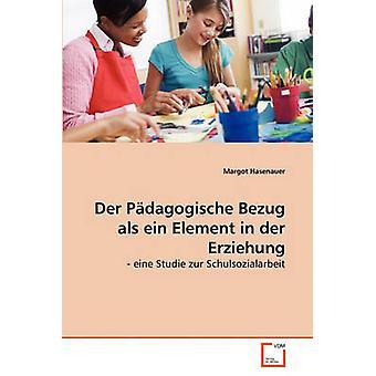Der Pdagogische Bezug als ein Element i der Erziehung av Hasenauer & Margot