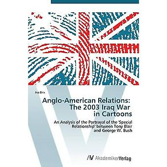 AngloAmerican Relations The 2003 Iraq War in Cartoons by Brix Ina