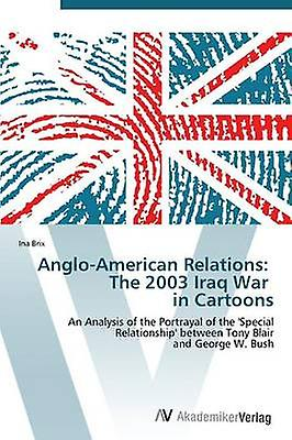 AngloAmerican Relations The 2003 Iraq War in voituretoons by Brix Ina