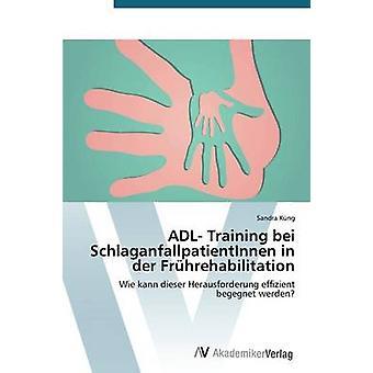 ADL Training bei SchlaganfallpatientInnen in der Frhrehabilitation door Kng Sandra