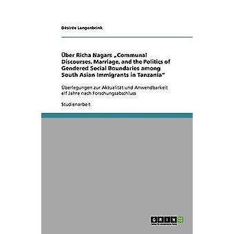 ber Richa Nagars Communal Discourses Marriage and the Politics of Gendered Social Boundaries among South Asian Immigrants in Tanzania by Langenbrink & Dsire