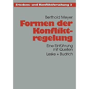 Formen der Konfliktregelung Eine Einfhrung mit Quellen par Meyer & Berthold