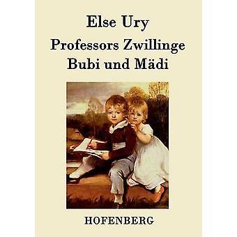 Professors Zwillinge Bubi und Mdi by Else Ury