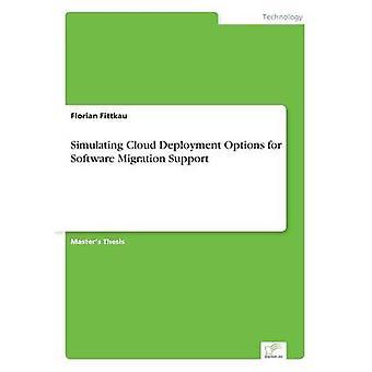 Simulering af Cloud installationsindstillinger for softwaresupport Migration af Fittkau & Florian