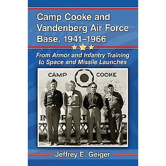 Camp Cooke and Vandenberg Air Force Base - 1941-1966 - From Armor and