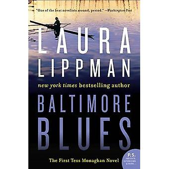 Baltimore Blues - The First Tess Monaghan Novel by Laura Lippman - 978