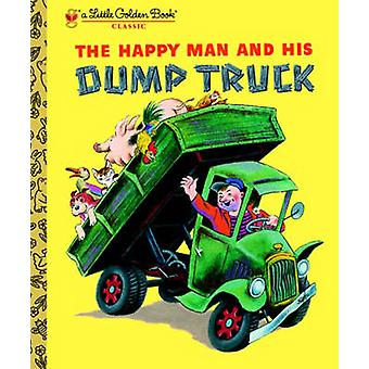 The Happy Man and His Dump Truck by Tibor Gergely - 9780375832079 Book
