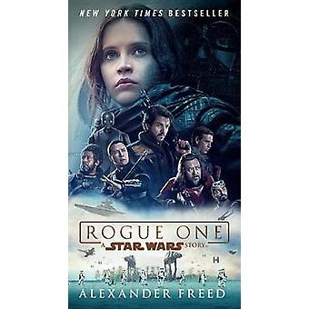 Rogue One - A Star Wars Story by Alexander Freed - 9780399178474 Book