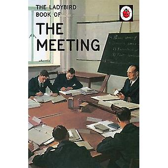 The Ladybird Book of the Meeting by Jason Hazeley - Joel Morris - 978