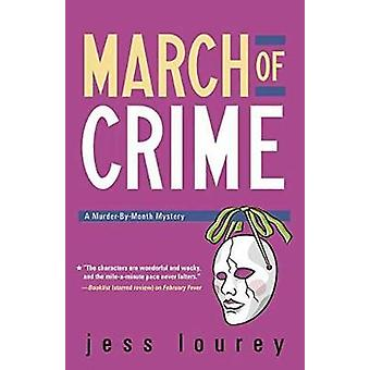 March of Crime - The Murder-by-Month Mysteries. Book 11. by Jess Loure