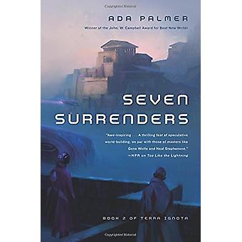 Seven Surrenders by Assistant Professor of History Ada Palmer - 97807