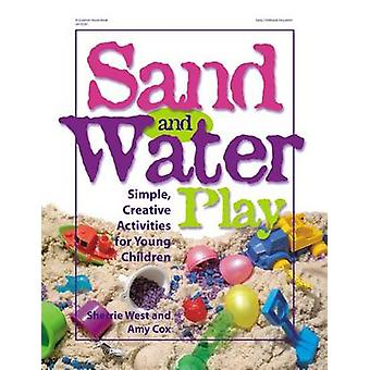 Sand and Water Play - Simple - Creative Activities for Young Children