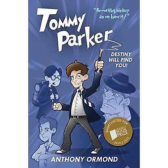 Tommy Parker - Destiny Will Find You! by Anthony Ormond - 978099286071