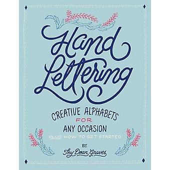 Hand Lettering - Creative Alphabets for Any Occasion by Thy Doan - 978