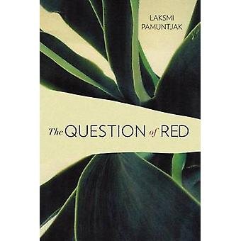 The Question of Red by Laksmi Pamuntjak - 9781503936430 Book